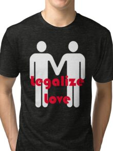 """""""Legalize Love"""" Marriage Equality Tee Tri-blend T-Shirt"""