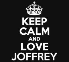 Keep Calm and Love JOFFREY by Jonelleon