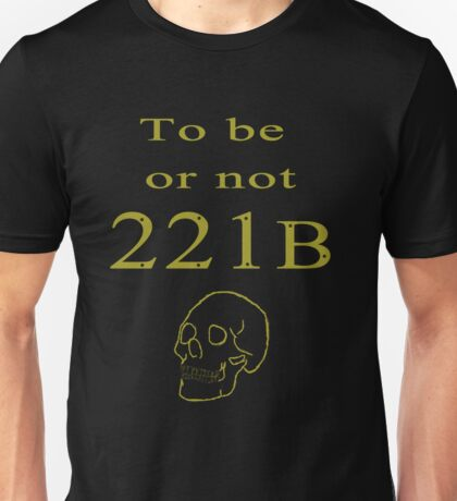 To be or not 221b Unisex T-Shirt