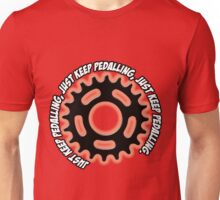 Just Keep Pedaling Unisex T-Shirt