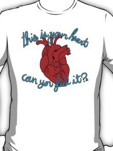 pumps through your veins T-Shirt