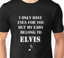 My Ears Belong to Elvis T-Shirt