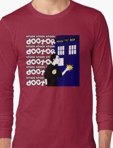 Knock Knock Knock Doctor Long Sleeve T-Shirt