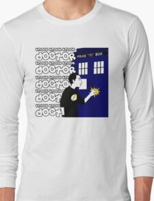Knock Knock Knock Doctor Long Sleeve T-Shirt