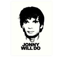 JONNY WILL DO Art Print