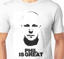 PHIL IS GREAT Unisex T-Shirt