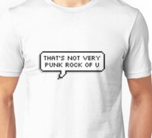 That's Not Very Punk Rock Of You Unisex T-Shirt