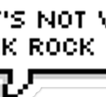That's Not Very Punk Rock Of You Sticker