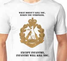 Kirks- What dosen't kill you, makes you stronger- except Infantry, Infantry will kill you! for dark Shirts Unisex T-Shirt