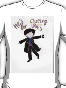 Sherlock Clueing For Looks T-Shirt