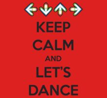 Keep Calm and Let's Dance by ZandryX