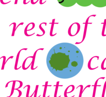 The Rest of the World calls a Butterfly Sticker
