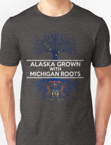 ALASKA GROWN WITH MICHIGAN ROOTS T-Shirt
