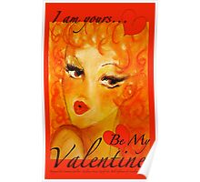 I Am Yours, Be My Valentine X Poster