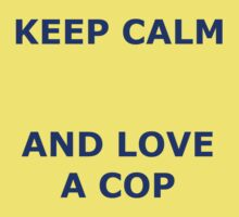 KEEP CALM AND LOVE A COP Kids Clothes