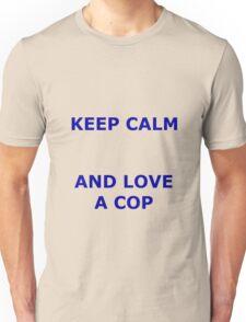 KEEP CALM AND LOVE A COP Unisex T-Shirt