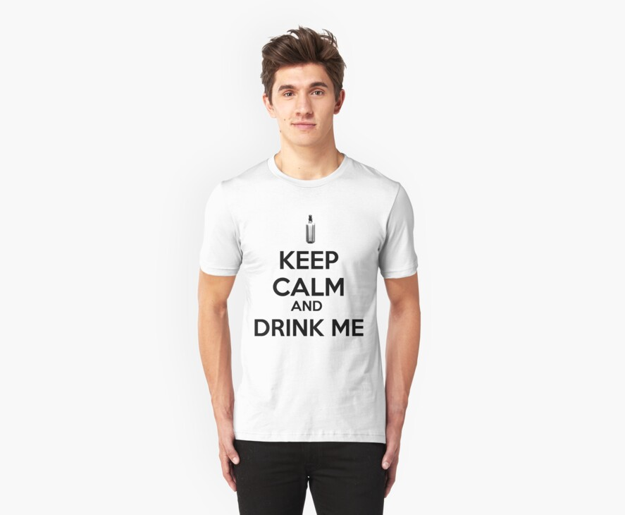 Keep Calm And Drink Me by babydollchic