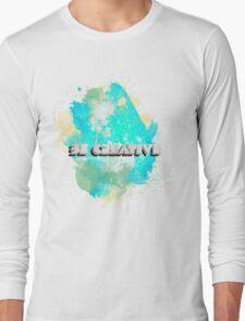Be Creative Long Sleeve T-Shirt