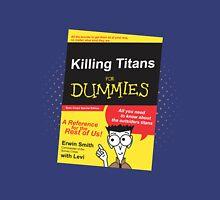 Killing Titans for Dummies Unisex T-Shirt