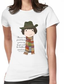 If You Can't Be Childish Sometimes -- Fourth Doctor quote print Womens Fitted T-Shirt