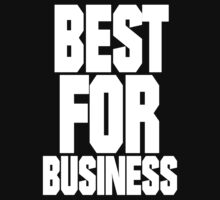 BEST FOR BIZ by BadStyle