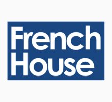 French House by DropBass