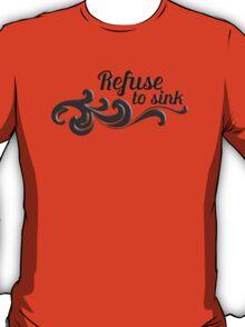 refuse to sink splash T-Shirt