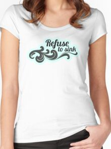 refuse to sink sticker Women's Fitted Scoop T-Shirt