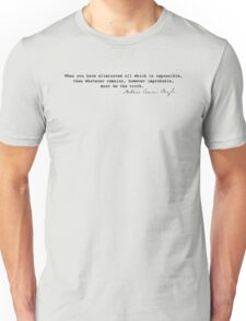 Eliminated all which is impossible Unisex T-Shirt