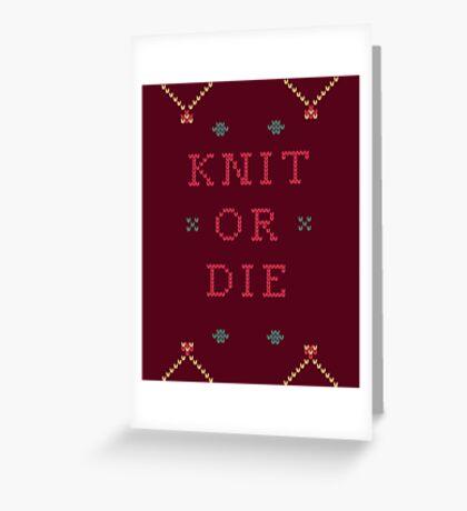 Knit or Die Greeting Card