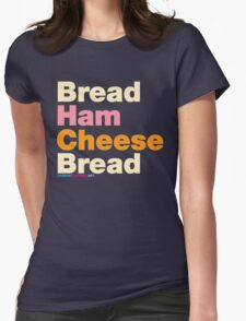 Ham & Cheese Sandwich Womens Fitted T-Shirt