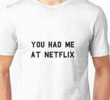 You Had Me At Netflix Unisex T-Shirt