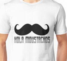 Hola Moustachos !!! Unisex T-Shirt