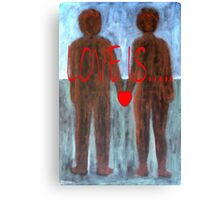 LOVE IS 4 Canvas Print