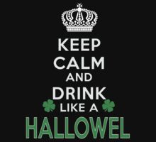 Keep calm and drink like a HALLOWELL by kin-and-ken
