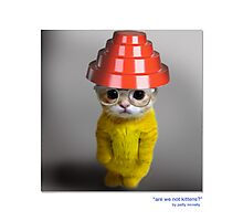 "CATS IN HATS ""Are We Not Kittens?"" Photographic Print"