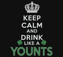 Keep calm and drink like a YOUNTS by kin-and-ken