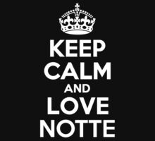 Keep Calm and Love NOTTE by kandist