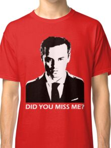 Did You Miss Me? (Dark) Classic T-Shirt