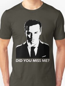 Did You Miss Me? (Dark) Unisex T-Shirt