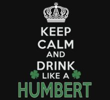 Keep calm and drink like a HUMBERT by kin-and-ken