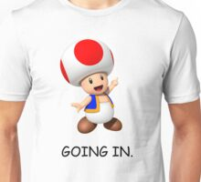 GOING IN. Unisex T-Shirt