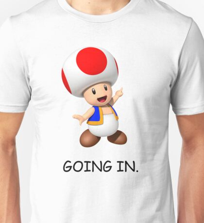 GOING IN. Unisex T-Shirt