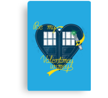 Be my Valentimey-wimey? Canvas Print