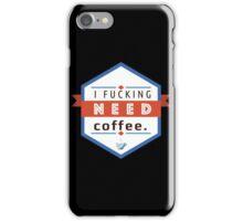 I need Coffee. iPhone Case/Skin