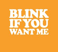 Blink If You Want Me Unisex T-Shirt