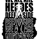 We all are heroes deep inside by pda1986