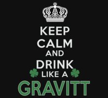 Keep calm and drink like a GRAVITT by kin-and-ken