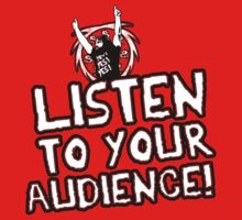 Listen to Your Audience! by DZLV