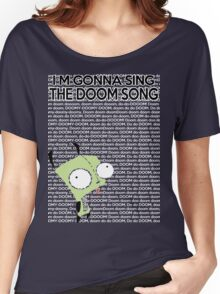 I'm gonna Sing the Doom Song  Women's Relaxed Fit T-Shirt